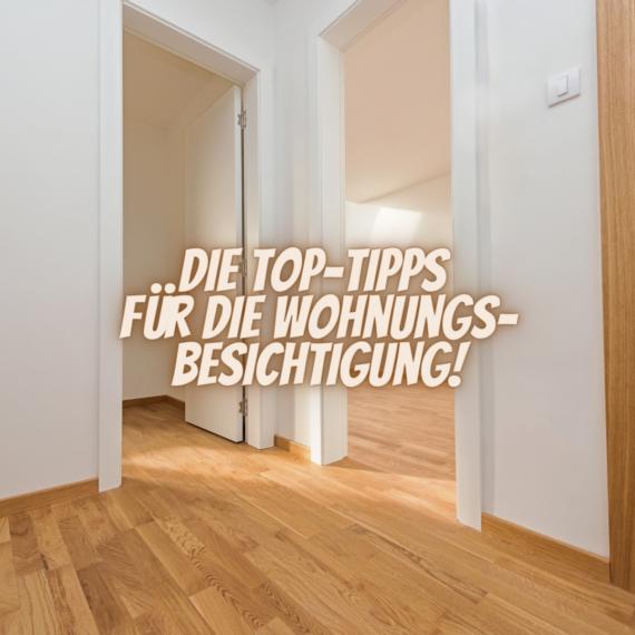Tipps für eine erfolgreiche Haus- und Wohnungsbesichtigung