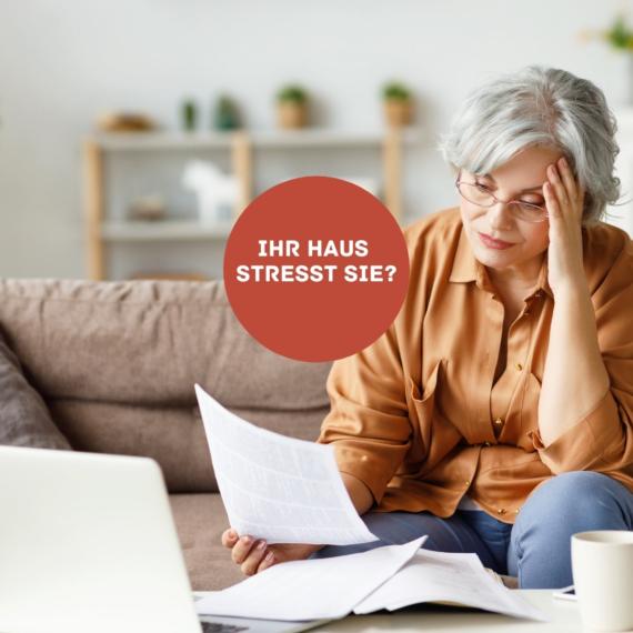 Ihr Haus stresst Sie? Sie möchten Ihr Haus verkaufen?
